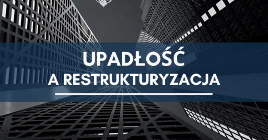 Restrukturyzacja oraz upadłość dla firm oraz gospodarstw rolnych - pomoc dla zadłużonych