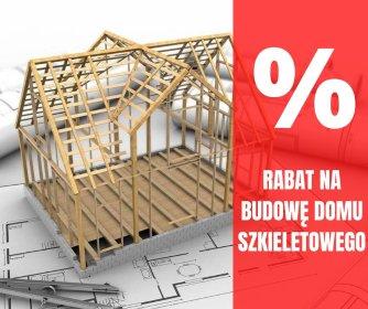 Rabat na budowę domu szkieletowego, oferta