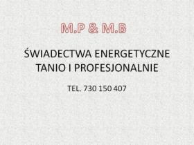 Świadectwa energetyczne Cieszyn, Ustroń, Wisła, Skoczów, Strumień. Tanio 730150407, Cieszyn, Ustroń, Wisła, oferta