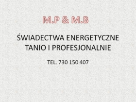 Świadectwa energetyczne Nowy Tomyśl, Opalenica, Zbąszyń, Lwówek. Tanio 730150407, Nowy Tomyśl, Opalenica, oferta