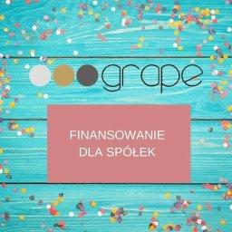 GRAPE Sp. z o.o. - FINANSOWANIE BIZNESU. Rozwiązania finansowe dla spółek - Firmy Tychy