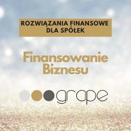 GRAPE Sp. z o.o. - FINANSOWANIE BIZNESU. Rozwiązania finansowe dla spółek - Kredyty Dla Przedsiębiorców Tychy