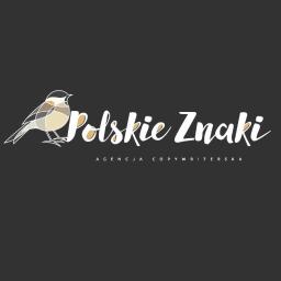 Polskie Znaki - Agencja Copywriterska - Pisanie Tekstów na Zamówienie Droszków