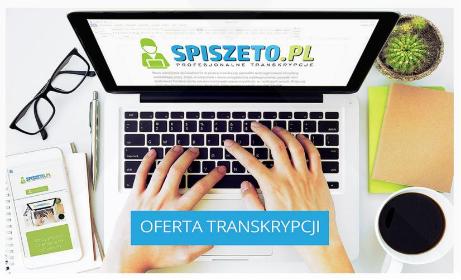 www.spiszeto.pl, transkrypcje nagrań cyfrowych i analogowych, transkrypcja, wywiadów IDI, FGI - Copywriter Aleksandrów Łódzki