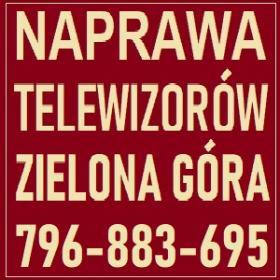 Naprawa Telewizorów Zielona Góra 796-883-695 Serwis RTV - Naprawa RTV Zielona Góra