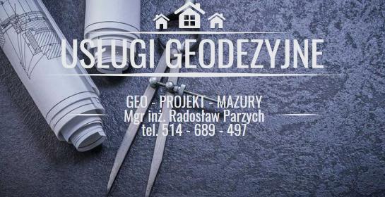 GEO - PROJEKT - MAZURY mgr inż. Radosław Parzych - Usługi Budowlane Ruciane-Nida