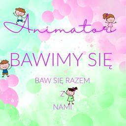 Bawimy się - Animatorzy dla dzieci Kraków