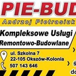 """Andrzej Pietrasiuk """"PIE-BUD"""" Kompleksowe Usługi Remontowo-Budowlane - Ekipa budowlana Chełm"""