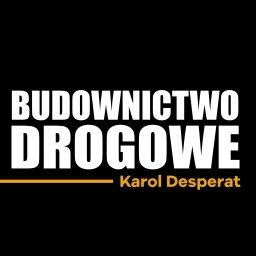 Budownictwo Drogowe Karol Desperat - Kierownik budowy Olszanka
