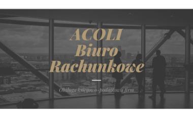 Acoli Biuro Rachunkowe. Biuro rachunkowe, księgowa - Firma Księgowa Tarnów