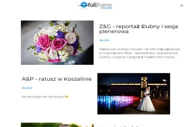 Full Frame Kamil Lipiec. Fotograf, fotografia, fotografie ślubne - Fotoreportaże Koszalin