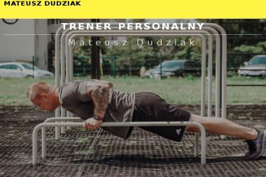 Mateusz Dudziak - Trener Personalny - Trener personalny Chełm